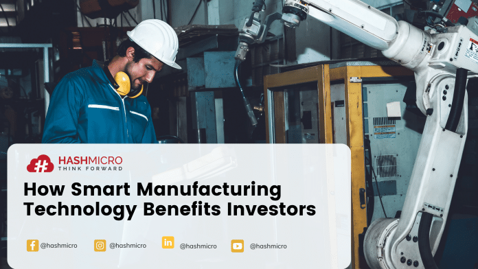 How Smart Manufacturing Technology Benefits Investors.