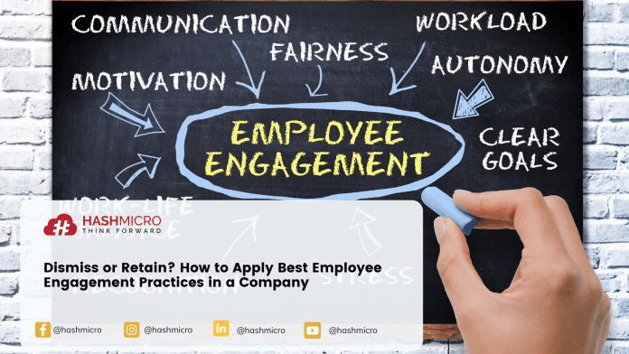 Dismiss or Retain? How to Apply Best Employee Engagement Practices in a Company