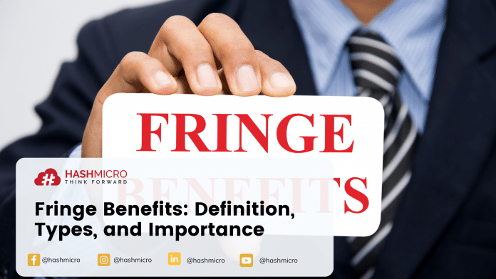 Fringe Benefits: Definition, Types, and Importance