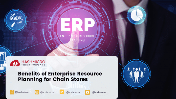 Benefits Enterprise Resource Planning for Chain stores