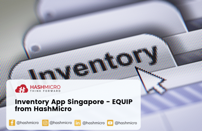 Inventory App Singapore - EQUIP from HashMicro
