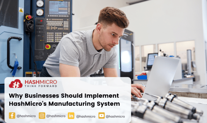 Why Business Should Implement HashMicro's Manufacturing Application?
