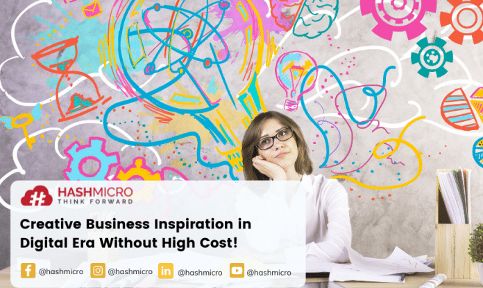 Creative Business Inspiration in Digital Era Without High Cost!