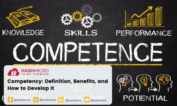 Competency: Definition, Benefits, and How to Develop It