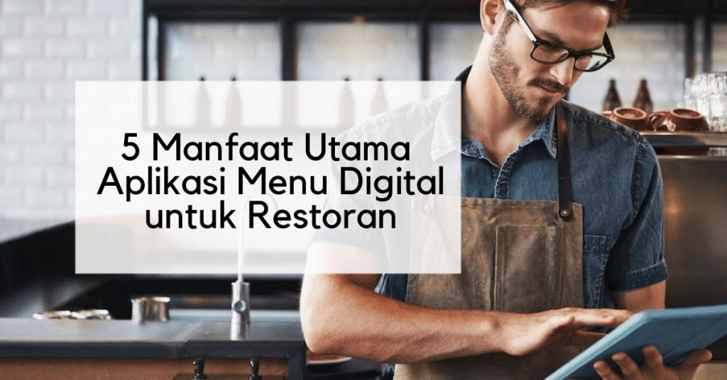 5 Manfaat Utama dari Aplikasi Menu Digital untuk Restoran