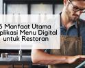 5 Manfaat Utama Aplikasi Menu Digital untuk Restoran