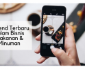 5 Trend Terbaru dalam Bisnis Makanan & Minuman