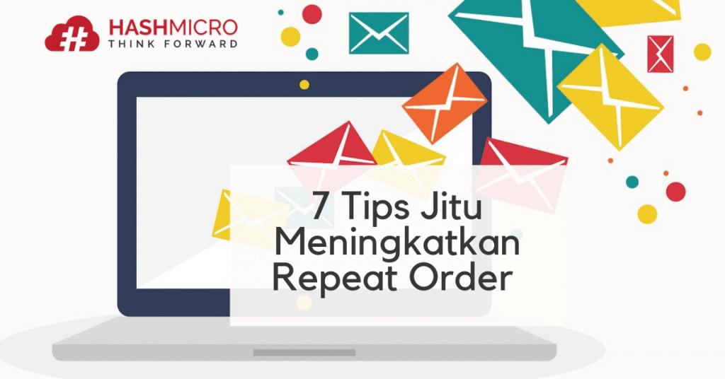 7 Tips Jitu Meningkatkan Repeat Order Setelah Melakukan Penjualan
