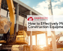 5 Cara Efektif Mengelola Peralatan Konstruksi