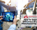 7 Tips untuk Meningkatkan Efisiensi di Pabrik Manufaktur Anda