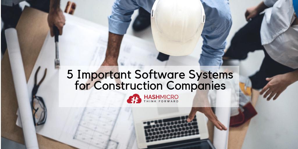 5 Software Penting untuk Perusahaan Konstruksi