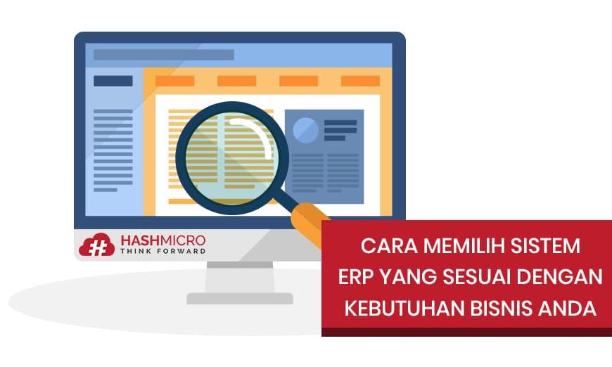 Cara Memilih Sistem ERP yang Sesuai dengan Kebutuhan Bisnis Anda