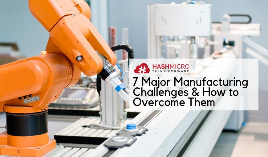 7 Tantangan Utama dalam Industri Manufaktur & Solusi Menghadapinya
