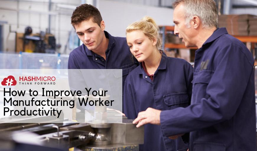 5 Tips Meningkatkan Produktivitas Karyawan di Perusahaan Manufaktur