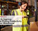 5 Tips Mempercepat Pengambilan Barang untuk Meningkatkan Produktivitas di Gudang