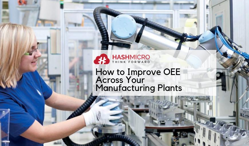 7 Tips Memaksimalkan Produktivitas & OEE (Overall Equipment Effectiveness) di Pabrik Manufaktur