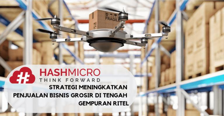 Strategi Meningkatkan Penjualan Bisnis Grosir di Tengah Gempuran Ritel