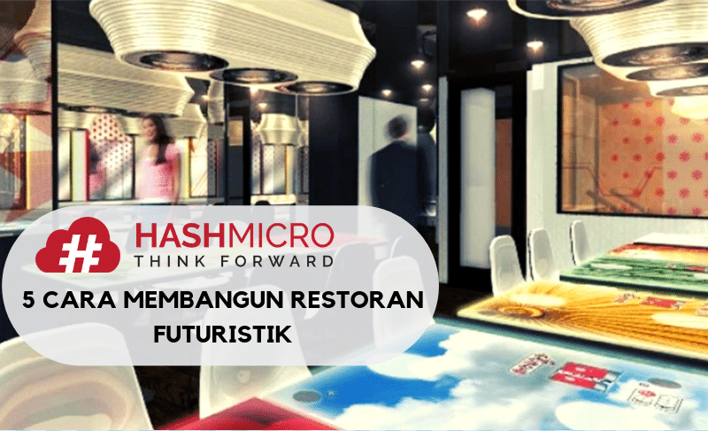 5 Cara Membangun Restoran Futuristik