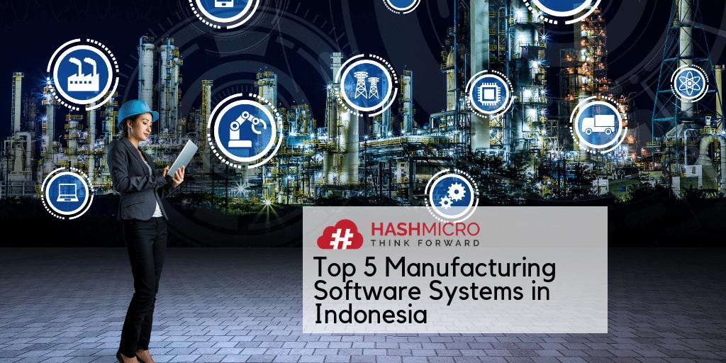 Daftar 5 Software Manufaktur Terbaik di Indonesia