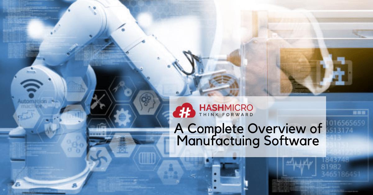 Apa Itu Software Manufaktur? | Pengertian Manufacturing Software & Manfaatnya