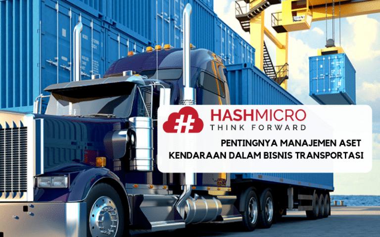 Pentingnya Manajemen Aset Kendaraan dalam Bisnis Transportasi
