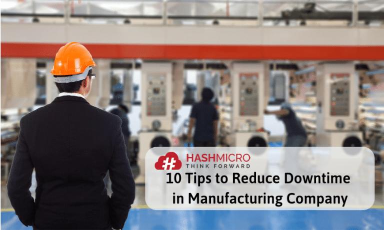 10 Tips Mengurangi Downtime Perusahaan Manufaktur