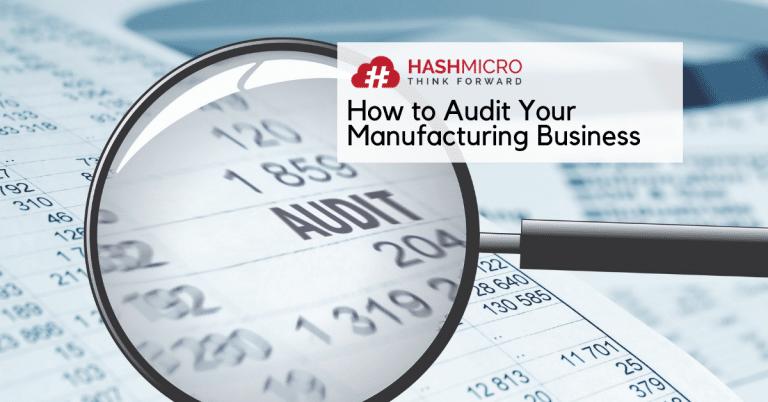 4 Langkah Mudah Melakukan Audit di Perusahaan Manufaktur
