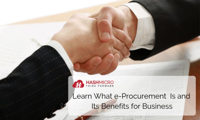 Kenali Apa Itu E-Procurement dan Manfaatnya untuk Bisnis Anda