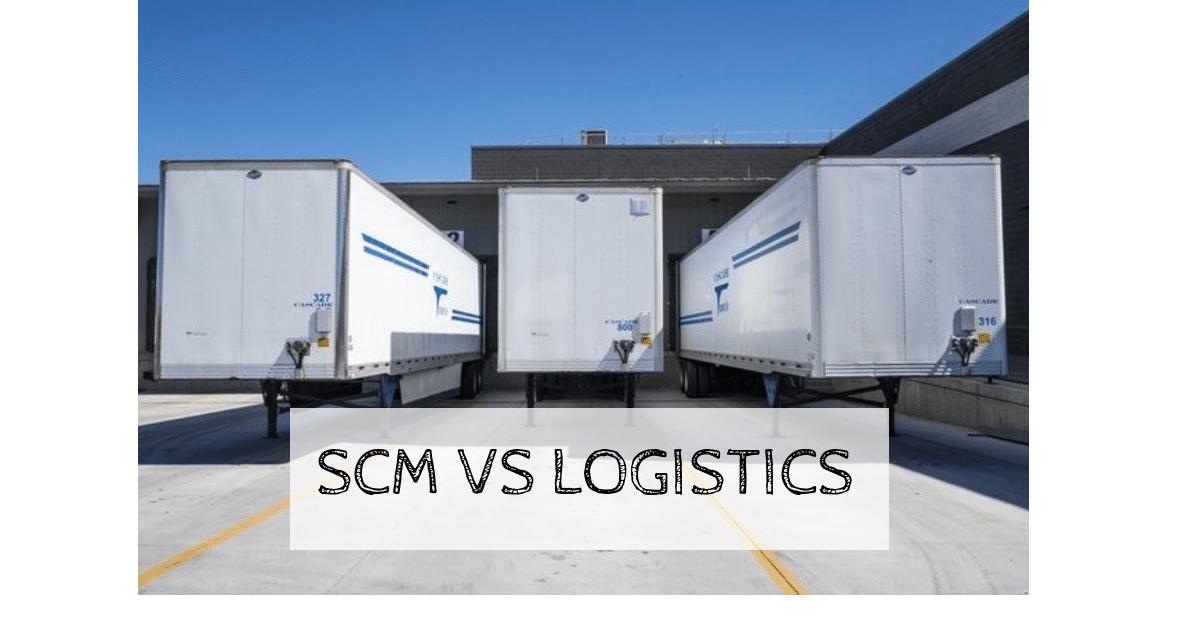 supply chain management (SCM) vs logistics