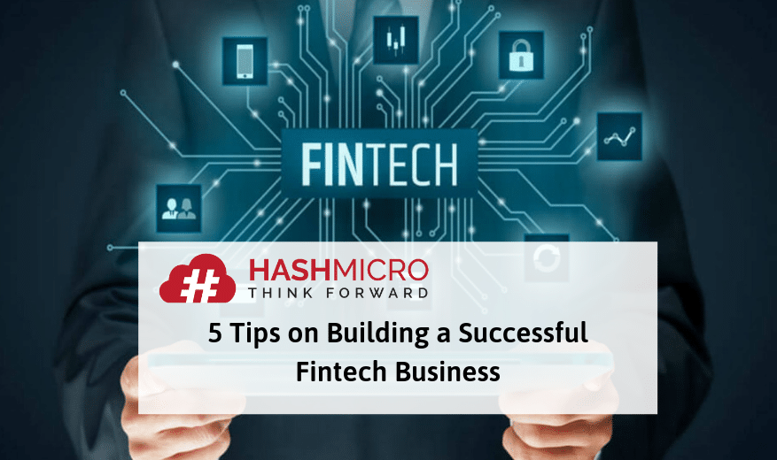 5 Tips Sukses Menjalankan Bisnis Fintech | HashMicro Blog