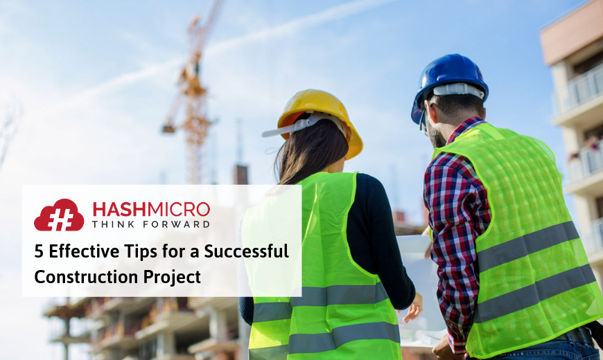5 Tips Efektif untuk Keberhasilan Proyek Konstruksi