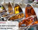 5 Tips Memulai Jasa Catering yang Sukses