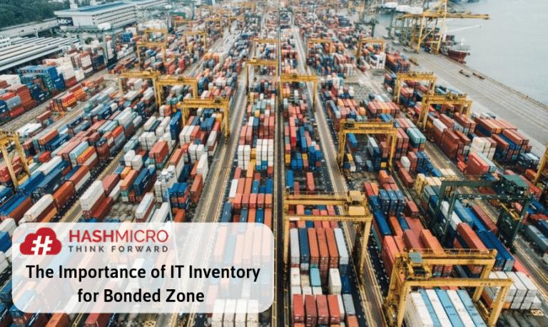Pentingnya IT Inventory Kawasan Berikat untuk Perusahaan