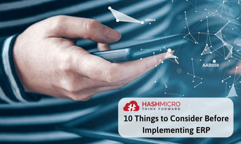 10 Hal yang Harus Dipertimbangkan Sebelum Implementasi ERP di Perusahaan Anda