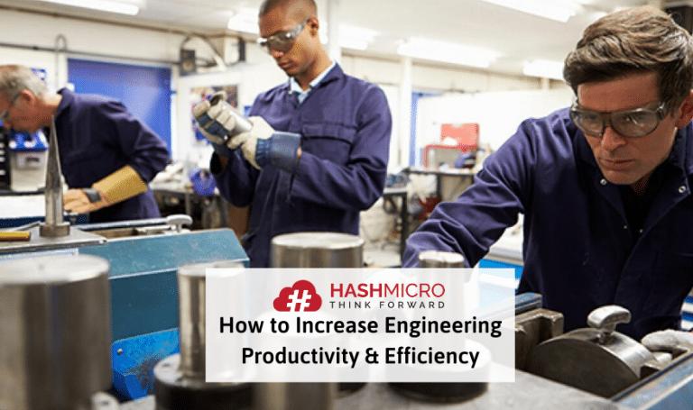 7 Tips Meningkatkan Efisiensi dan Produktivitas Perusahaan Engineering