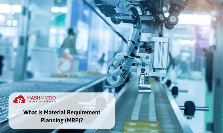Pengertian Material Requirement Planning (MRP) dan Gunanya untuk Bisnis Anda
