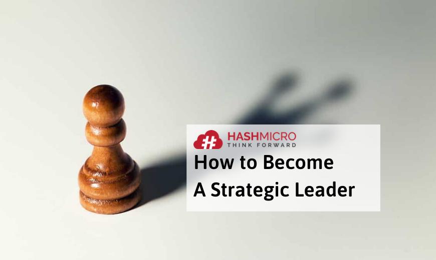 7 Tips Menciptakan Kepemimpinan Strategis dalam Bisnis