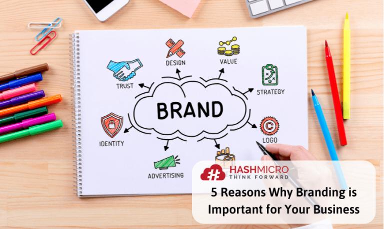 5 Alasan Kenapa Branding Penting untuk Perusahaan Anda