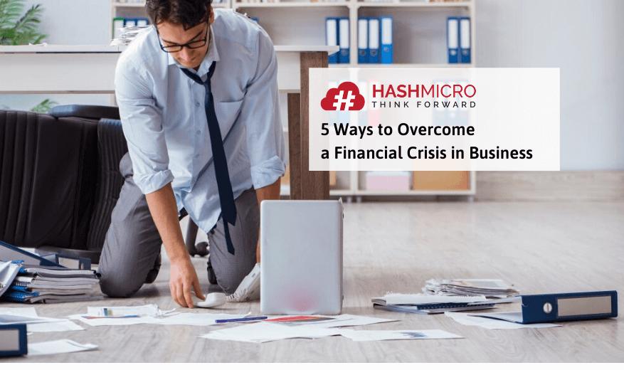 5 Langkah Efektif Menghadapi Krisis Keuangan Bisnis