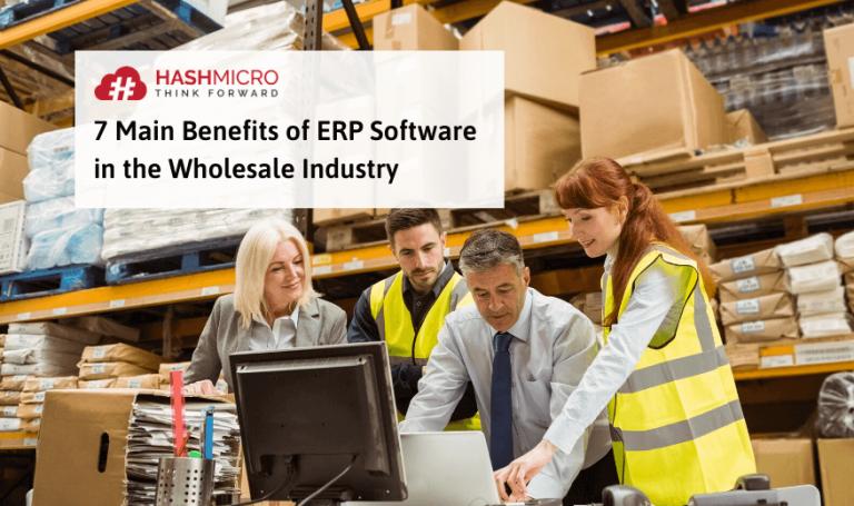 7 Manfaat Utama Software ERP untuk Industri Grosir