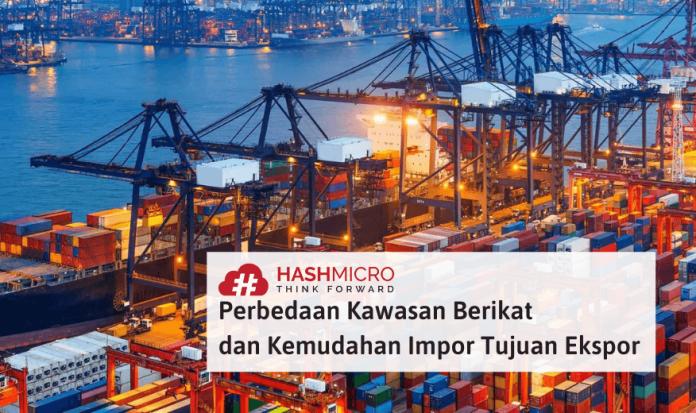 Apa Bedanya Kawasan Berikat dan Kemudahan Impor Tujuan Ekspor (KITE)?