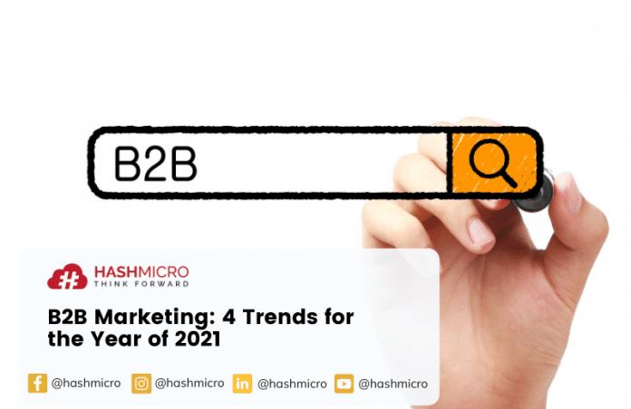 Marketing B2B: 4 Tren untuk Tahun 2021