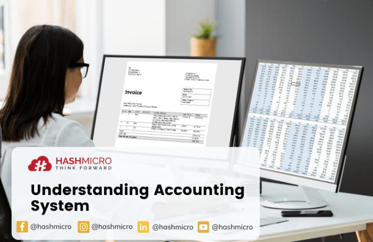 Sistem Akuntansi – Pengertian, Unsur, Manfaat, Karakteristik, dan Fitur