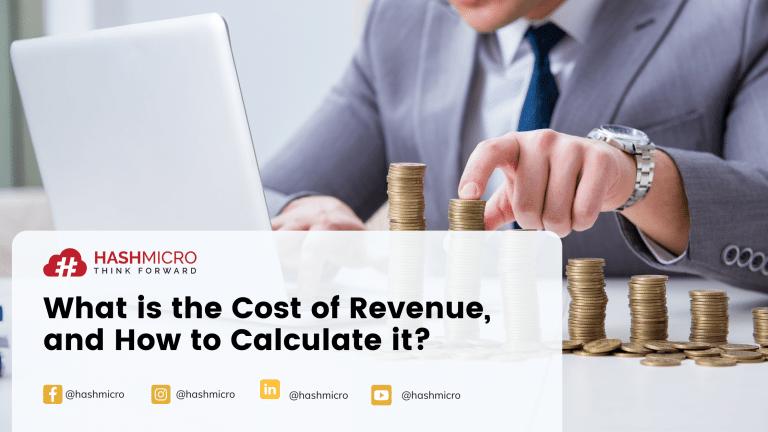 Apa itu Cost of Revenue dan Bagaimana Cara Menghitungnya?