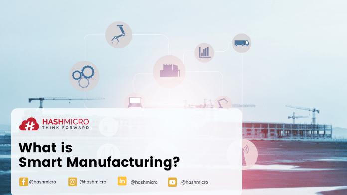 Pengertian Smart Manufacturing dan Cara Mewujudkannya