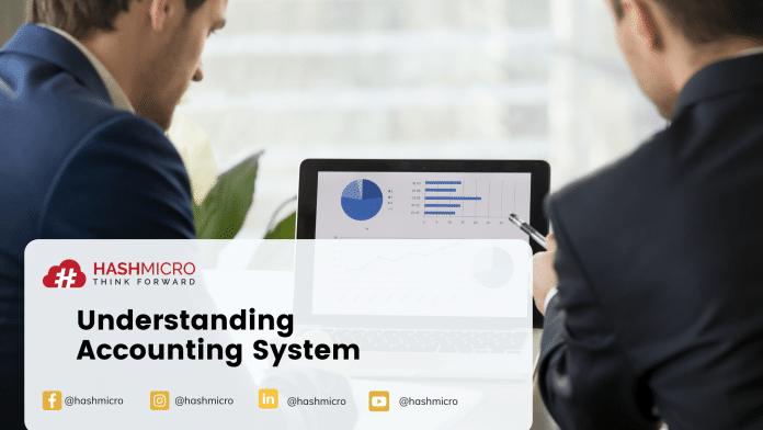 Mengenal Sistem Akuntansi | Definisi, Manfaat, Fitur