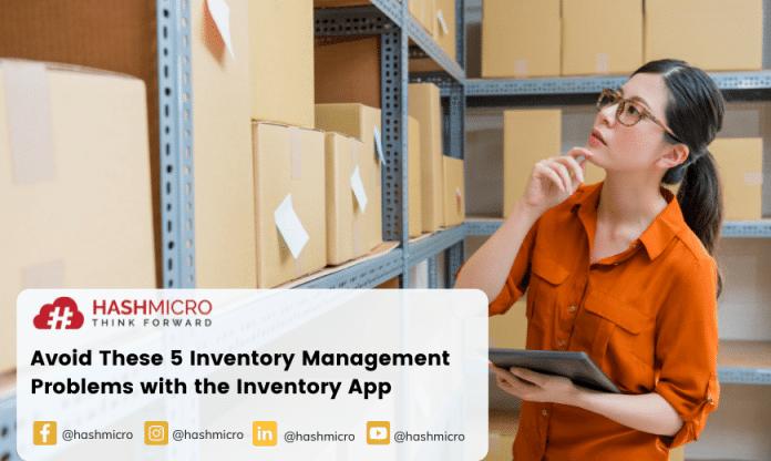 Hindari Lima Masalah Manajemen Inventory ini dengan Aplikasi Inventaris
