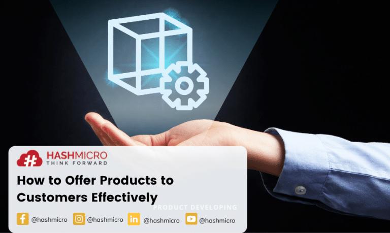 Cara Menawarkan Produk kepada Pelanggan dengan Efektif