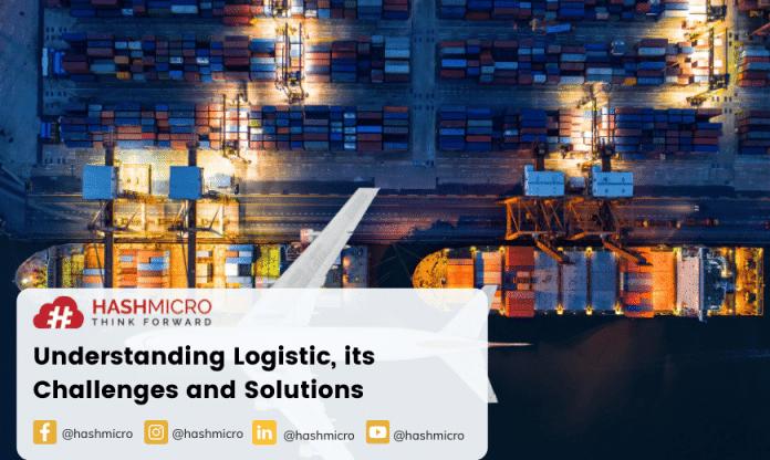 Pengertian Logistik beserta Tantangan dan Solusinya