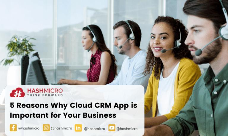 5 Alasan yang Membuat Aplikasi CRM Cloud Penting untuk Bisnis Anda